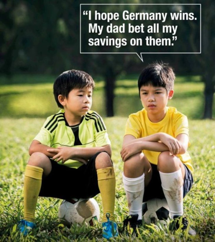Социальная реклама в Сингапуре: «Я надеюсь, Германия победит. Мой папа поставил все мои сбережения на нее»