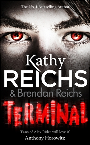 Terminal by Kathy Reichs (Virals #5) - Hardback, 380 pages - Published March 26th 2015 by Arrow (Young)