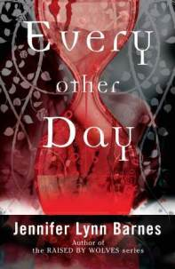 Every Other Day by Jennifer Lynn Barnes - Paperback, 329 pages - ublished February 2nd 2012 by Quercus