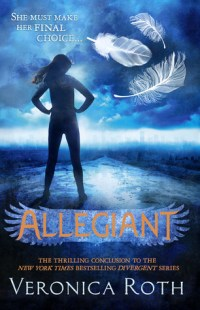 Allegiant by Veronica Roth (Divergent #3) - Paperback