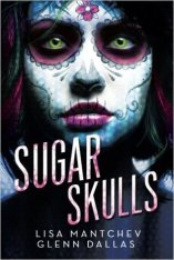 Sugar Skulls by Lisa Mantchev and Glenn Dallas - eBook, 333 pages - Published November 10th 2015 by Skyscape