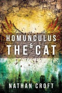 Homunculus & the Cat by Nathan Croft (The Omnitheon Cylce) - eBook, 283 pages - Published August 31st 2015 by Curiosity Quills Press