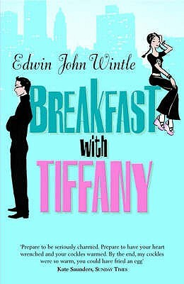 Breakfast With Tiffany: An Uncle's Memoir by Edwin John Wintle - Paperback, 310 pages - Published May 1st 2006 by Pocket Books