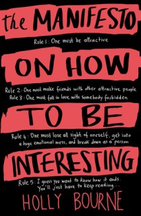 The Manifesto on How to Be Interesting by Holly Bourne - Paperback, 448 pages - Published August 1st 2014 by Usborne Publishing