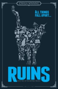 Ruins by Joshua Winning (Sentinel #2) - Kindle edition, 328 pages - Published May 18th 2015 by Peridot Press