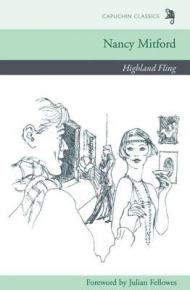 Highland Fling by Nancy Mitford - Paperback, 199 pages - Published 2010 by Capuchin Classics