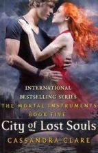 City of Lost Souls by Cassandra Clare (The Mortal Instruments #5) - Paperback, 544 pages - Published September 6th 2012 by Walker Books