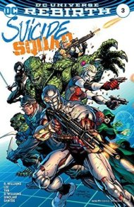 Suicide Squad Volume #3 - Rob Williams, Alex Sinclair, Scott Williams, Jim Lee, Philip Tan - DC Universe Rebirth 2016