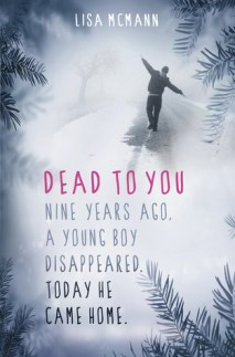 Dead to You by Lisa McMann - Paperback, 288 pages - Published May 2nd 2013 by Scholastic (first published February 7th 2010)