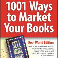 1001 Ways to Market Your Books, Real World Edition Now Available