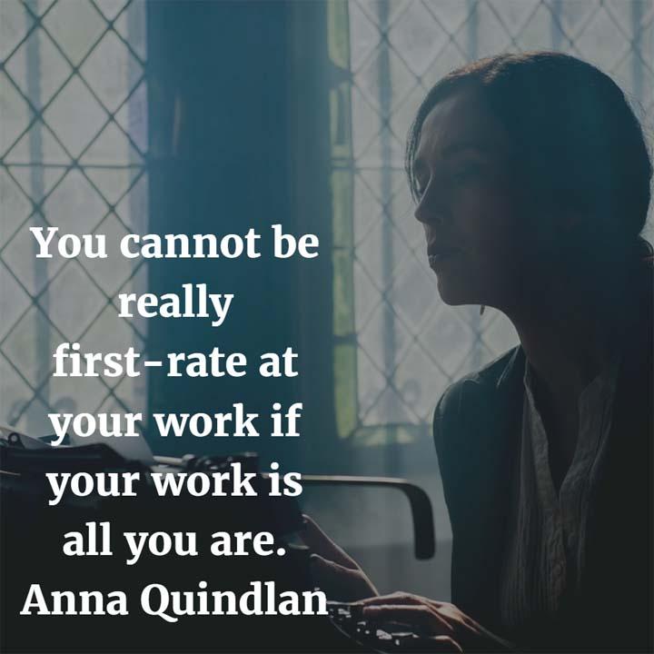 Anna Quindlan on Work