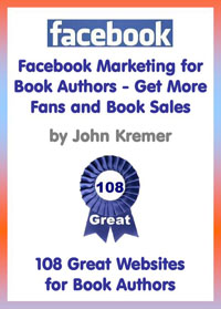 Facebook Marketing for Book Authors and Ebook Writers by John Kremer