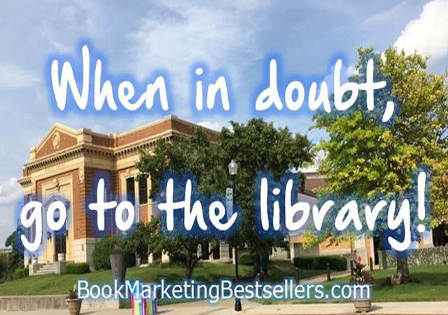 When in doubt, go to your library