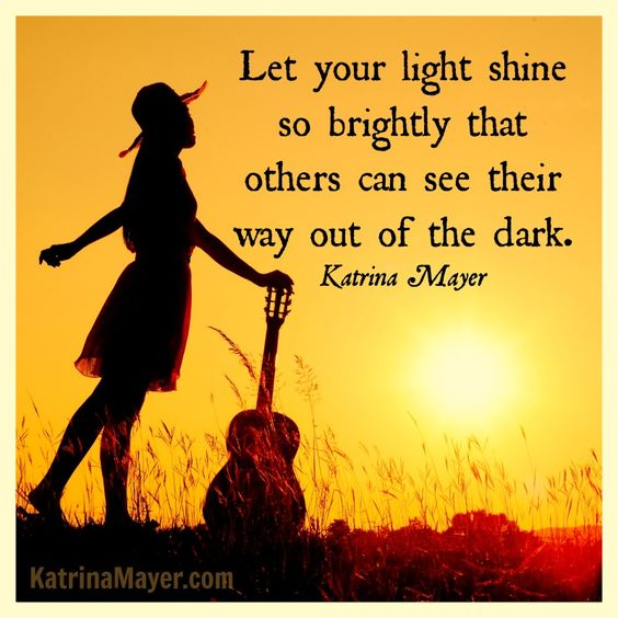 Here is my definition of book marketing. It's a quote from Katrina Mayer, a wonderful book author: Let your light shine so brightly that others can see their way out of the dark.