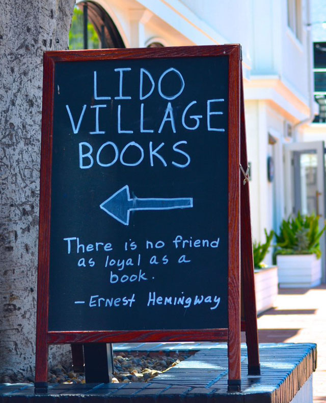 Check out this book marketing chalkboard from Lido Village Books in Newport Beach, California: There is no friend as loyal as a book. — Ernest Hemingway, novelist