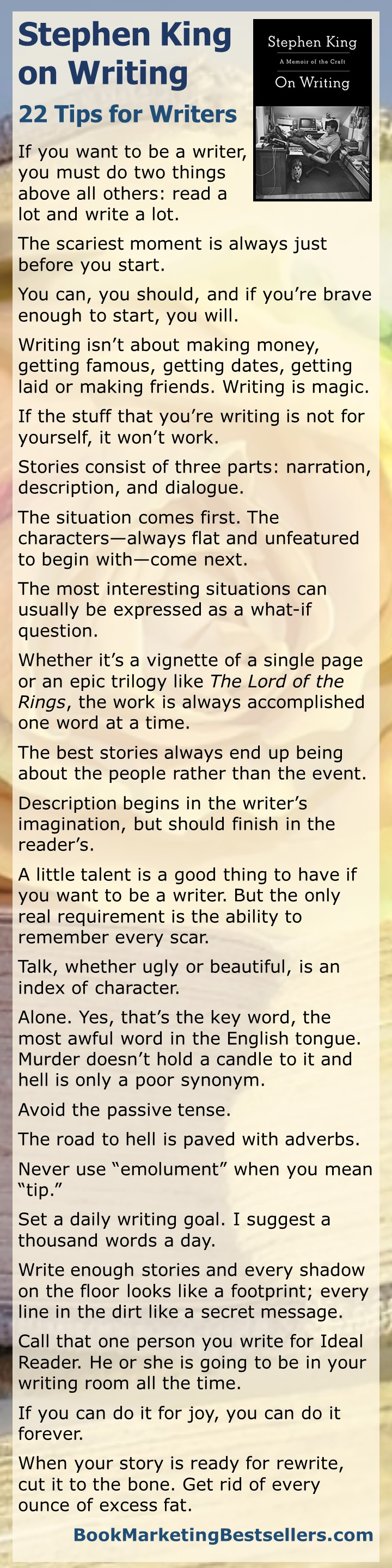 Stephen King on Writing: Here are just a few bits of advice on writing from Stephen King. Most of these 22 tips for writers are excerpted from Stephen's book On Writing. #writers #authors #writing