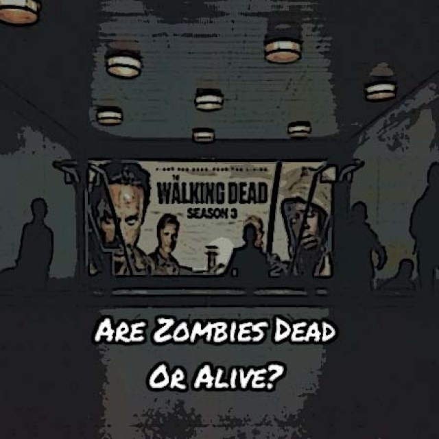 Zombies: Dead or Alive?