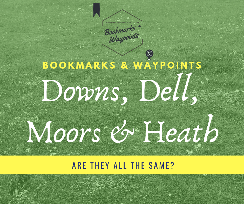Downs, Dell, Moors & Heath