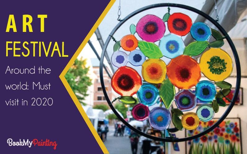 Best Art Festivals Around the World: Must Visit in 2020
