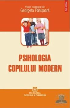 Psihologia copilului modern de Georgeta Pânișoară