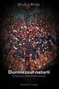 Dumnezeul naturii - Întruparea şi ştiinţa contemporană de Christopher Knight