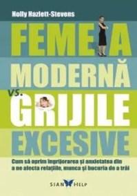 Femeia modernă vs grijile excesive de Holly Hazlett-Stevens