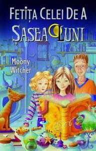 Fetiţa Celei de a Şasea Luni (Vol. I) de Moony Witcher
