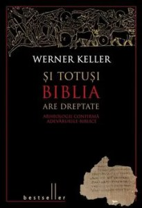Și totuşi Biblia are dreptate. Arheologii confirmă adevărurile biblice de Keller Werner