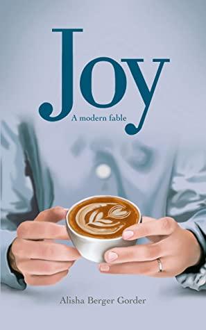 Joy A Modern Fable
