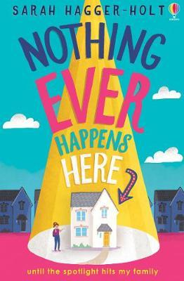 Nothing Ever Happens Here by Sarah Haggar-Holt
