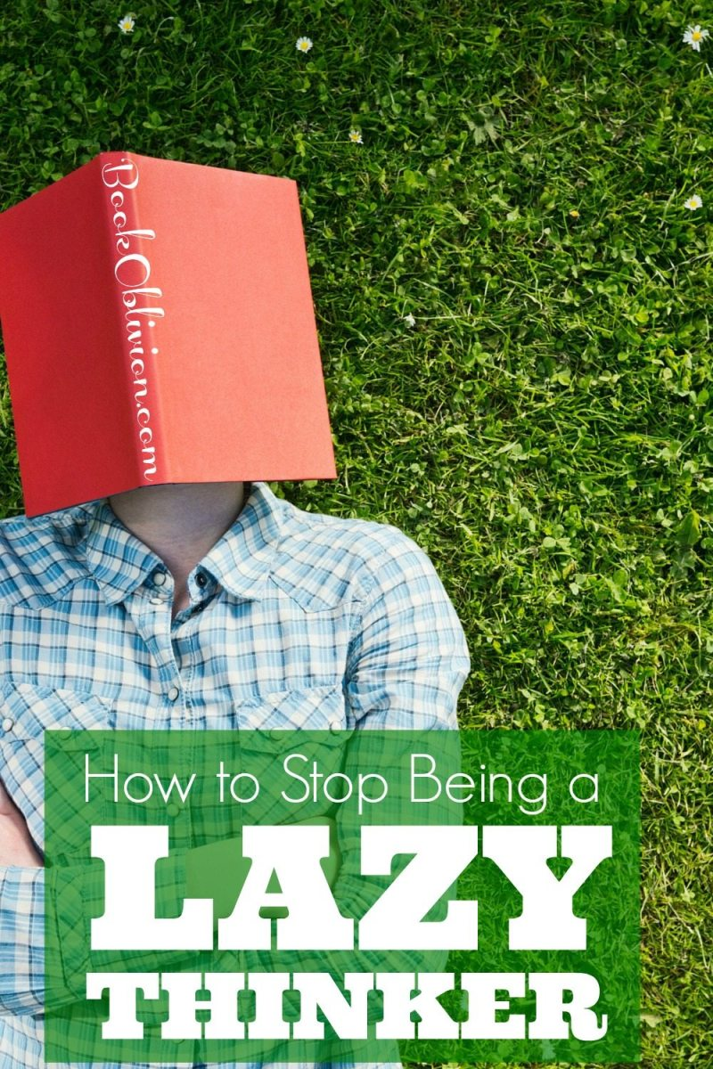 Stop Being a Lazy Thinker