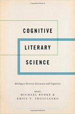 Cognitive Literary Science: Dialogues between Literature and Cognition by Michael Burke