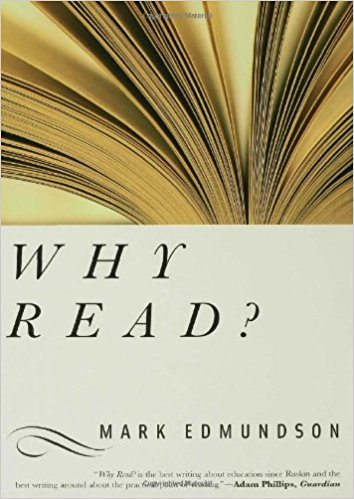 Mark Edmundson Why Read