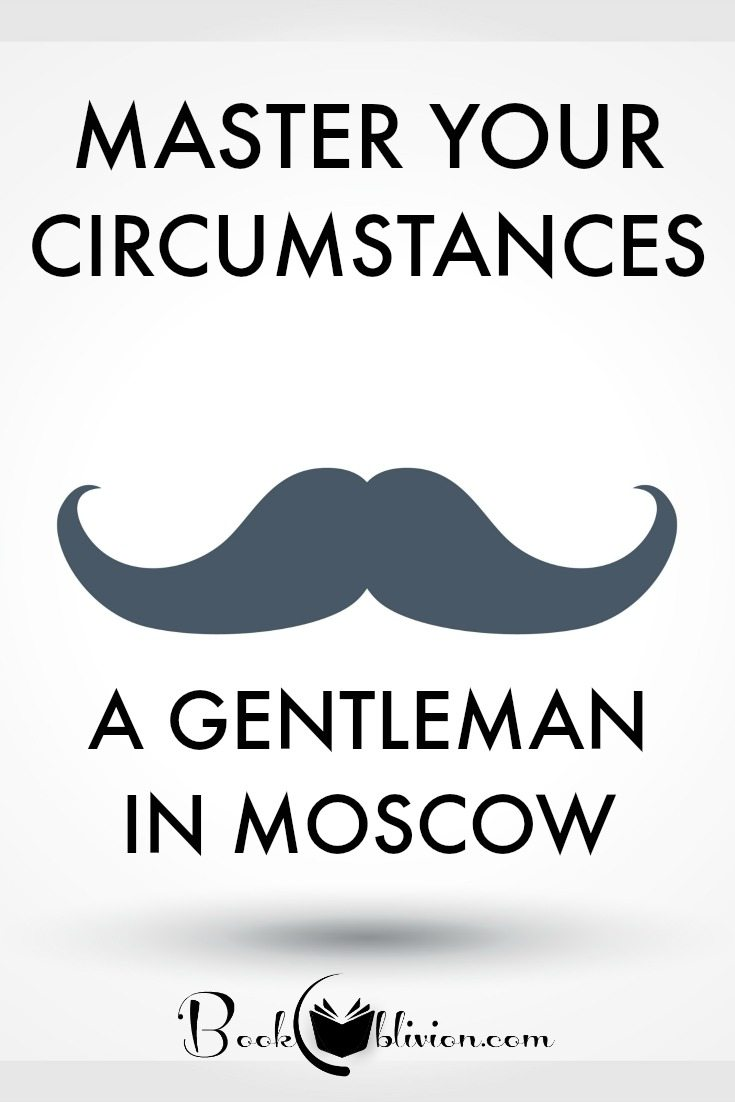 Amor Towles on Mastering Your Circumstances in A Gentleman in Moscow