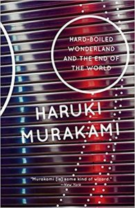 Hard-Boiled Wonderland and the End of the World by Haruki Murakami
