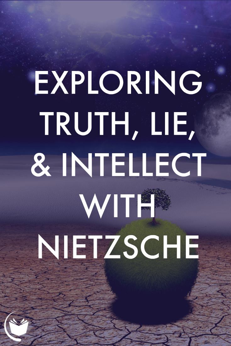 Truth and Lie With Friedrich Nietzsche