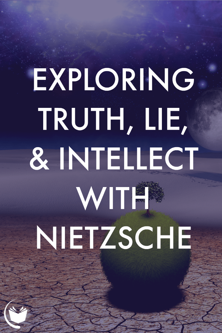 Truth and Lie With Friedrich Nietzsche