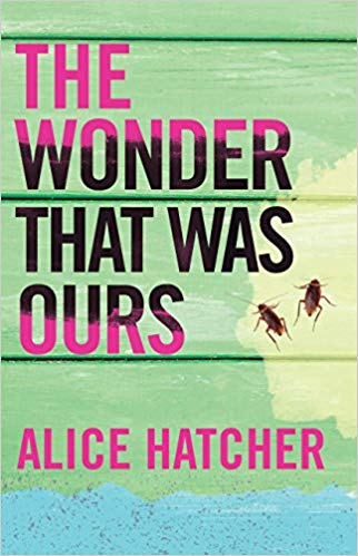 Alice Hatcher - The Wonder That Was Ours