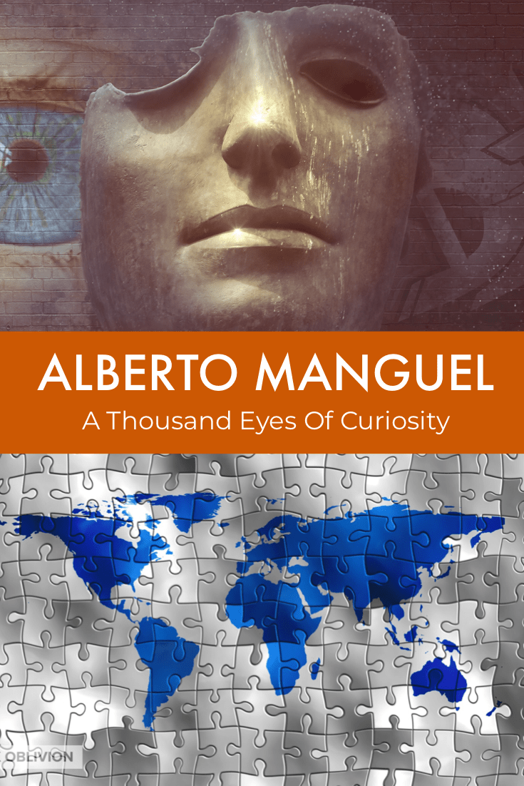 """Curiosity is a means of declaring our allegiance to the human fold."" Alberto Manguel celebrates the philosophy of imagination and challenges the heart of the modern reader in his 2015 book, Curiosity."