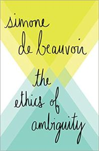 Simone de Beauvoir - The Ethics of Ambiguity