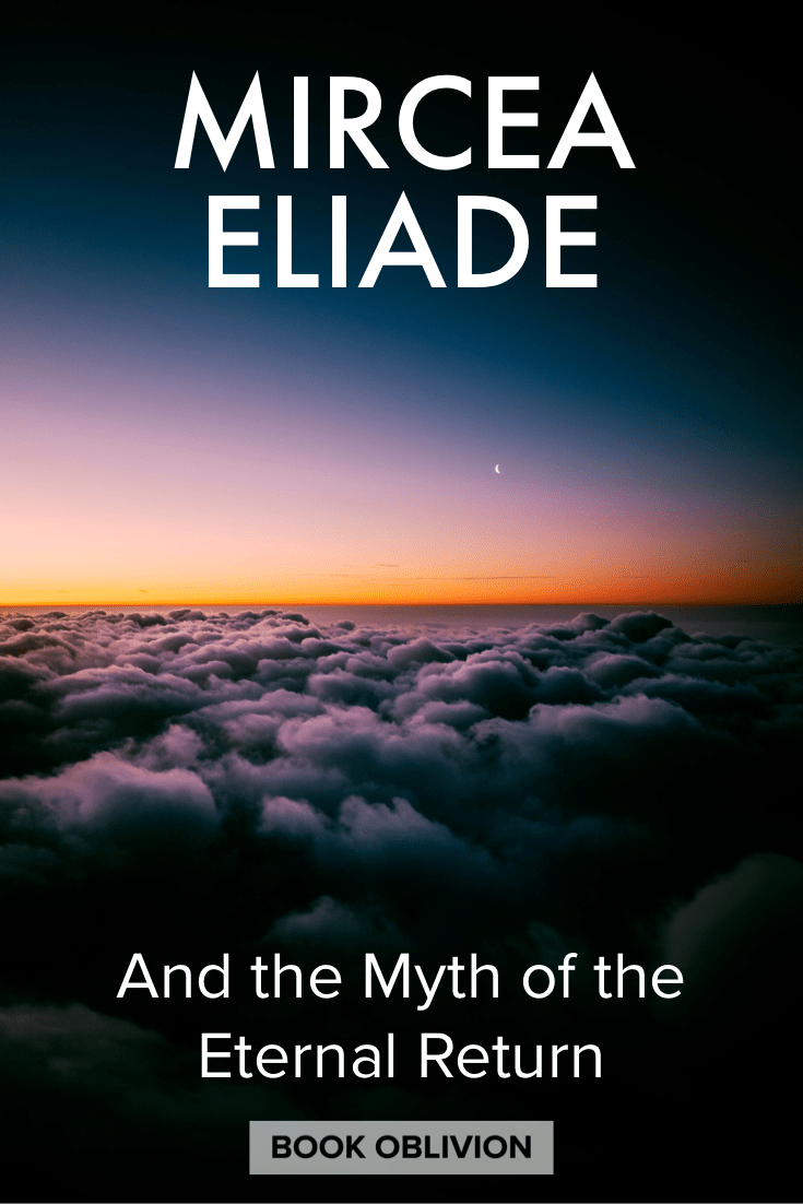 In his 1949 book, The Myth of the Eternal Return, Mircea Eliade explores the role of repetition, imagination, and participation in creating history.