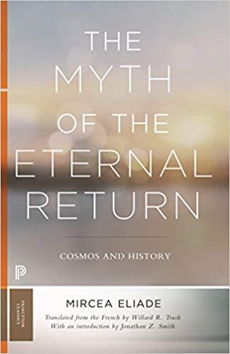 Mircea Eliade The Myth of the Eternal Return