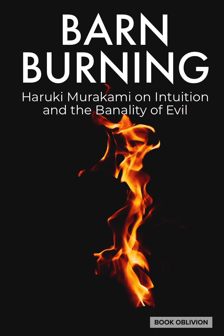 Barn Burning on Intuition and the Banality of Evil - Book Oblivion