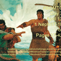 #BOMTC Day 7, April 13~1 Nephi 17-18 or Pages 37-42: What Do You KNOW?
