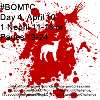 "#BOMTC Day 4, April 10~1 Nephi 11-13 or Pages 19-24: ""Behold the Lamb of God"""