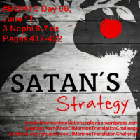 #BOMTC Day 66, June 11~3 Nephi 6-7 or Pages 417-422: Satan's Strategy