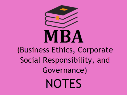 MBA 3rd Semester Business Ethics, Corporate Social Responsibility and Governance Study Materials BOOK PDF 2020| Download PDF Format Study Materials of MBA 3rd Semester Business Ethics, Corporate Social Responsibility and Governance