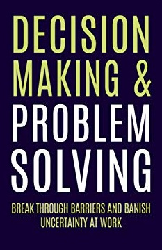 Decision Making and Problem Solving Solutions Bank Exam Notes 2021: Download Decision Making and Problem Solving Solutions Bank Exam Study Materials