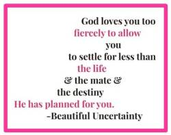 Beautiful Uncertainity God Doesn't Want You To Settle Pink Frame