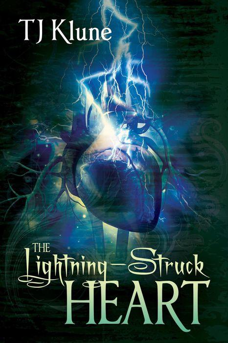 The Lightning Struck Heart by T.J. Klune Cover